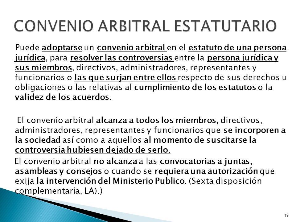 Puede adoptarse un convenio arbitral en el estatuto de una persona jurídica, para resolver las controversias entre la persona jurídica y sus miembros,