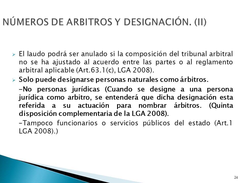 El laudo podrá ser anulado si la composición del tribunal arbitral no se ha ajustado al acuerdo entre las partes o al reglamento arbitral aplicable (A