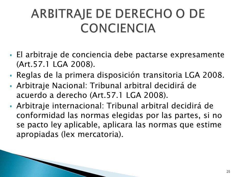 El arbitraje de conciencia debe pactarse expresamente (Art.57.1 LGA 2008). Reglas de la primera disposición transitoria LGA 2008. Arbitraje Nacional: