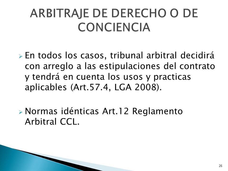 En todos los casos, tribunal arbitral decidirá con arreglo a las estipulaciones del contrato y tendrá en cuenta los usos y practicas aplicables (Art.5