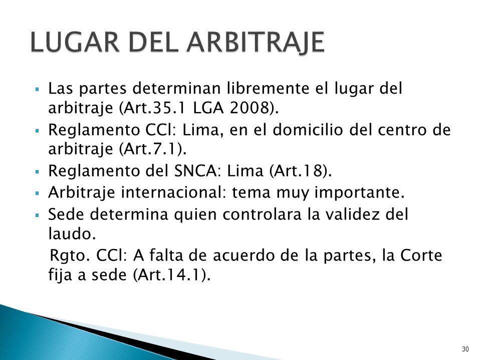 Las partes determinan libremente el lugar del arbitraje (Art.35.1 LGA 2008). Reglamento CCl: Lima, en el domicilio del centro de arbitraje (Art.7.1).