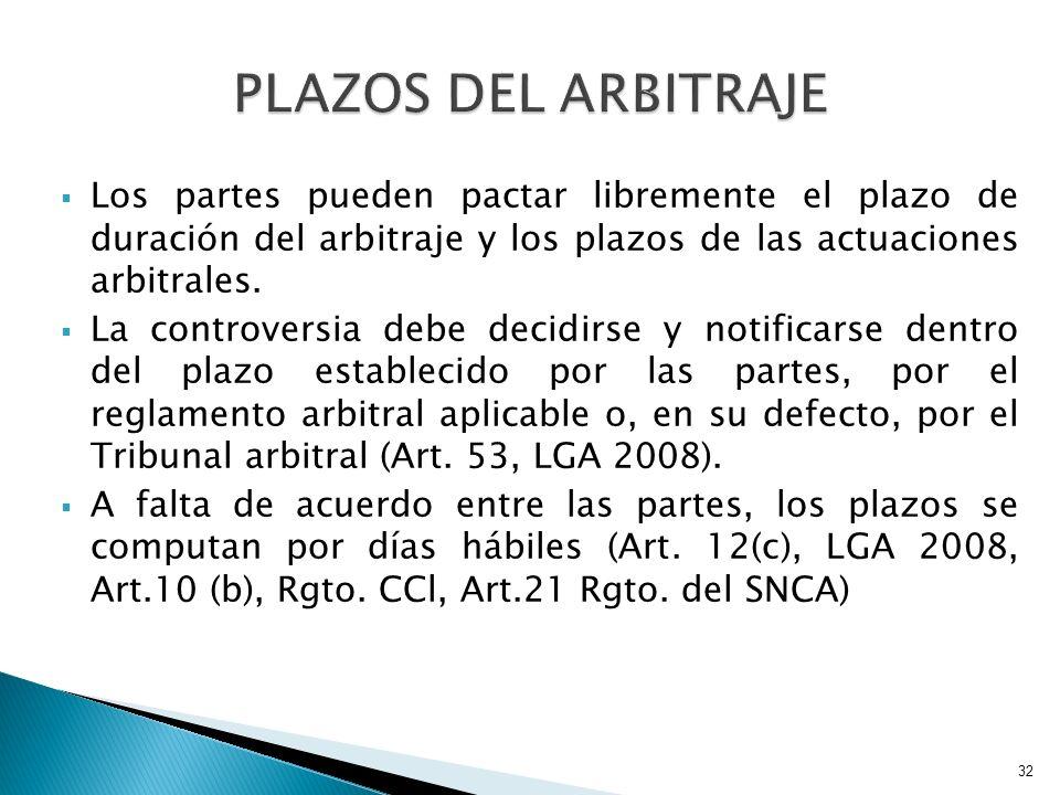 Los partes pueden pactar libremente el plazo de duración del arbitraje y los plazos de las actuaciones arbitrales. La controversia debe decidirse y no
