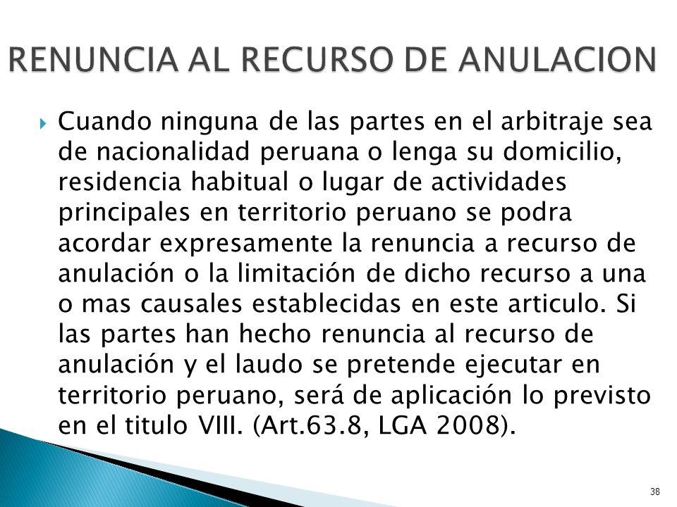 Cuando ninguna de las partes en el arbitraje sea de nacionalidad peruana o lenga su domicilio, residencia habitual o lugar de actividades principales