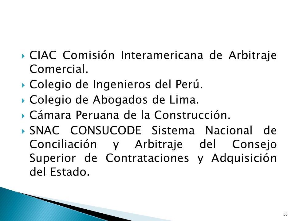 CIAC Comisión Interamericana de Arbitraje Comercial. Colegio de Ingenieros del Perú. Colegio de Abogados de Lima. Cámara Peruana de la Construcción. S