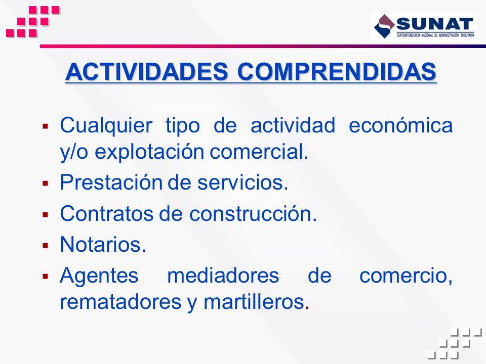 ACTIVIDADES COMPRENDIDAS Cualquier tipo de actividad económica y/o explotación comercial. Prestación de servicios. Contratos de construcción. Notarios