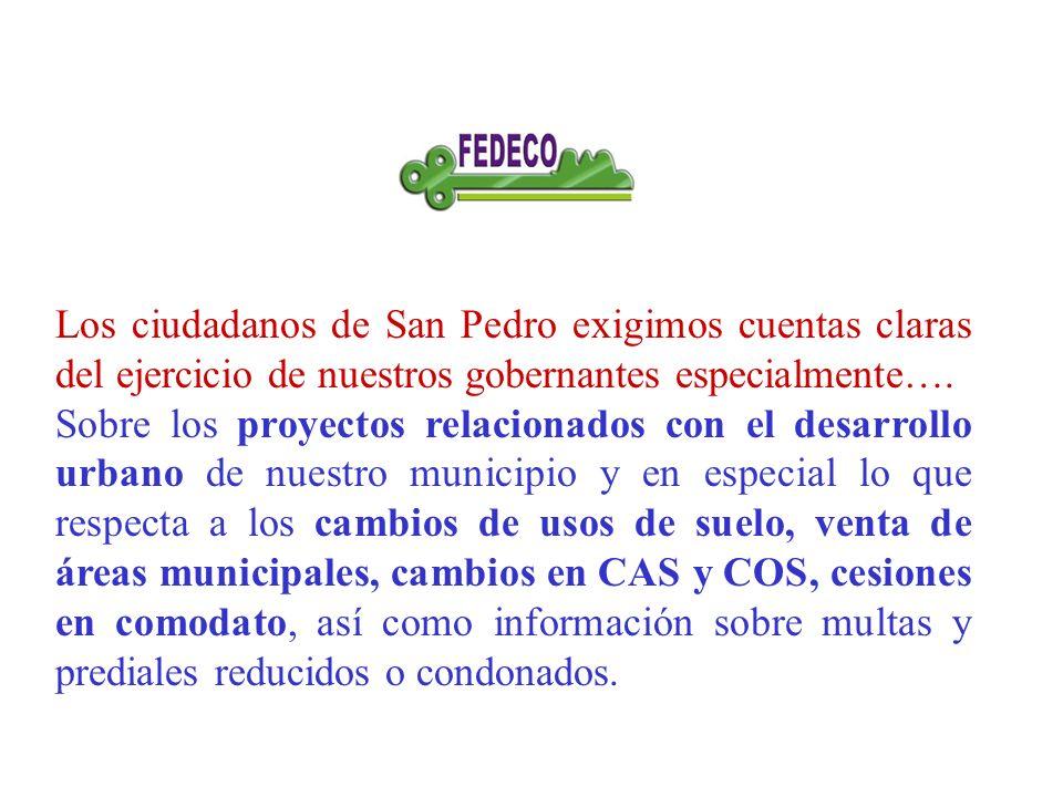 Los ciudadanos de San Pedro exigimos cuentas claras del ejercicio de nuestros gobernantes especialmente….