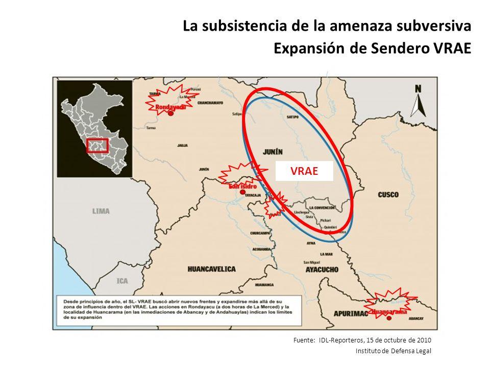 La subsistencia de la amenaza subversiva Expansión de Sendero VRAE VRAE Fuente: IDL-Reporteros, 15 de octubre de 2010 Instituto de Defensa Legal