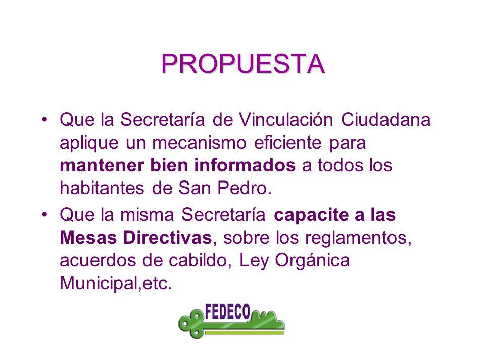 PROPUESTA Que la Secretaría de Vinculación Ciudadana aplique un mecanismo eficiente para mantener bien informados a todos los habitantes de San Pedro.