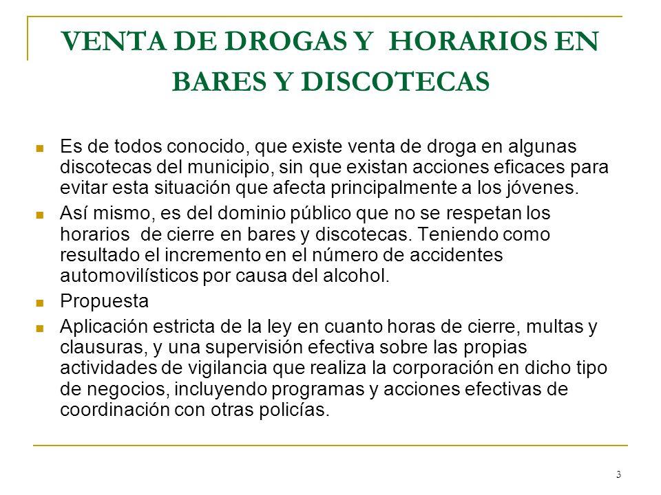 3 VENTA DE DROGAS Y HORARIOS EN BARES Y DISCOTECAS Es de todos conocido, que existe venta de droga en algunas discotecas del municipio, sin que exista