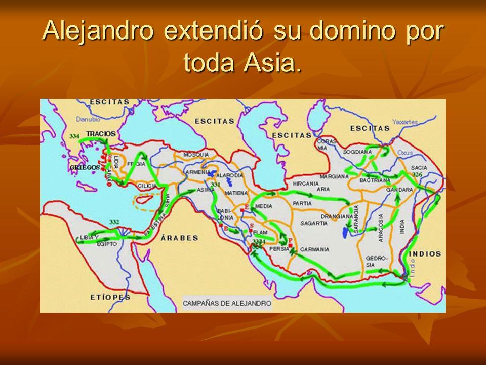 Alejandro extendió su domino por toda Asia.