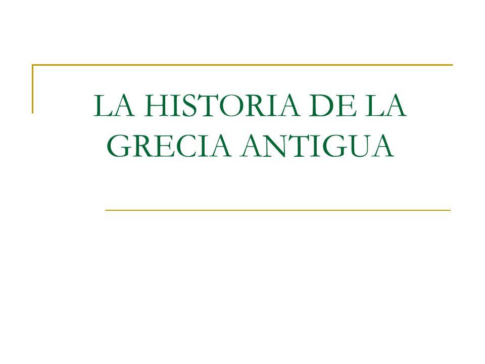 LA HISTORIA DE LA GRECIA ANTIGUA