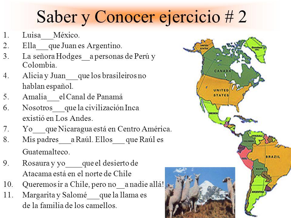Saber y Conocer ejercicio # 2 1.Luisa___México.2.Ella___que Juan es Argentino.