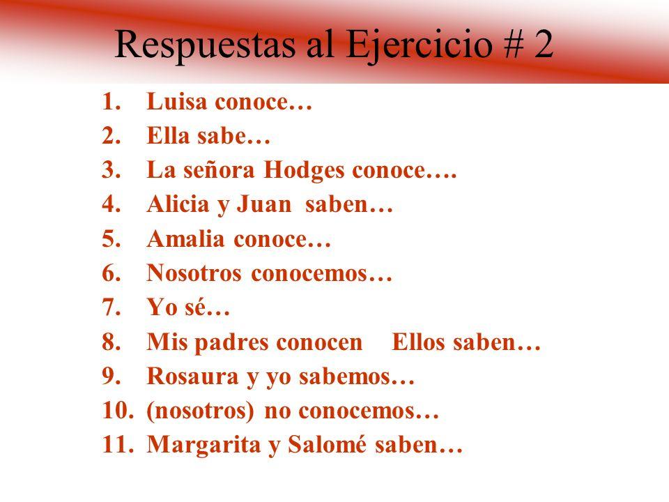 Saber y Conocer ejercicio # 2 1.Luisa___México. 2.Ella___que Juan es Argentino. 3.La señora Hodges__a personas de Perú y Colombia. 4.Alicia y Juan___q