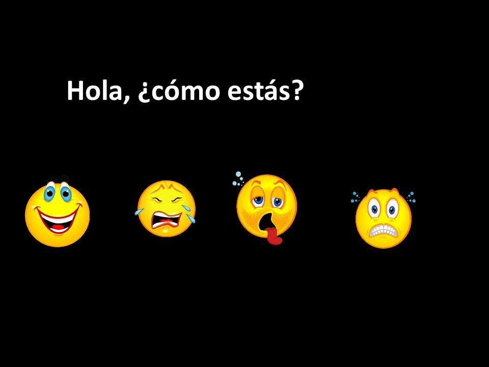 Hola, ¿cómo estás?