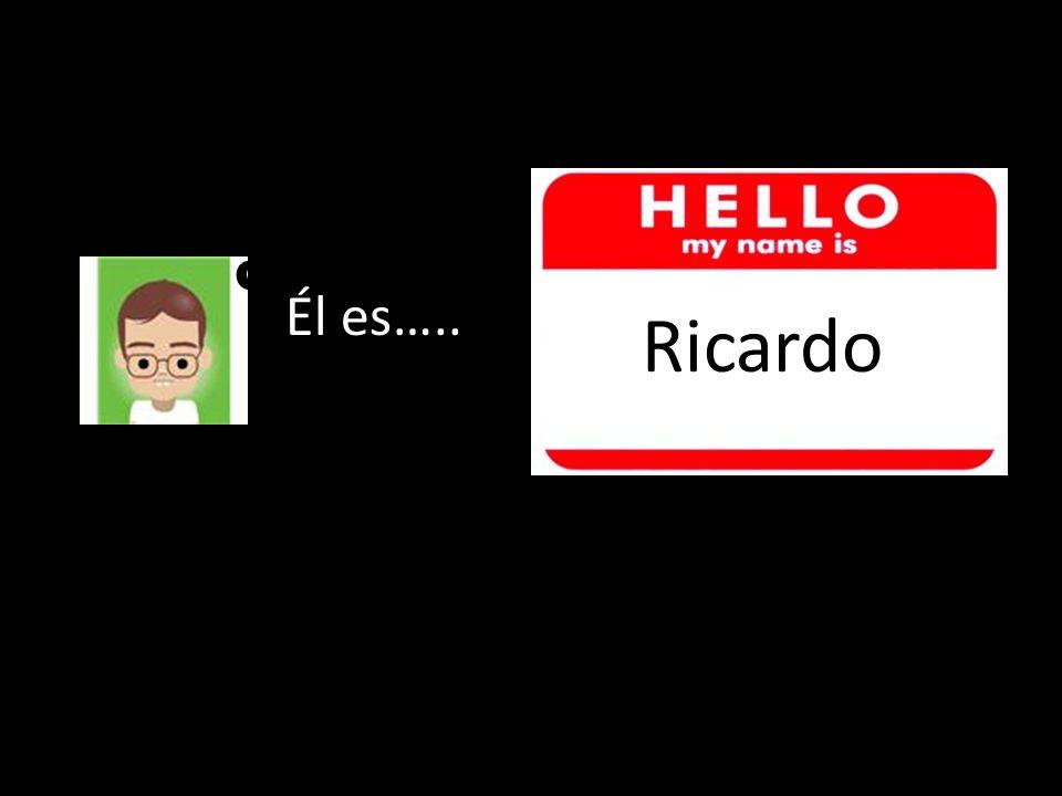 Él es….. Ricardo