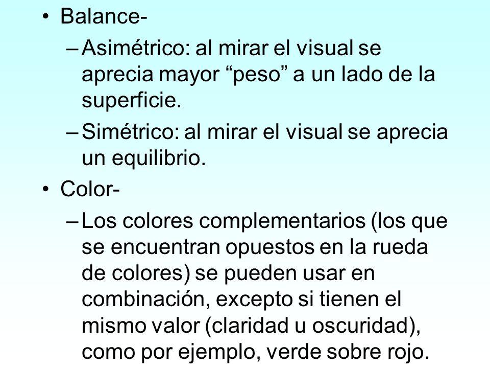 Balance- –Asimétrico: al mirar el visual se aprecia mayor peso a un lado de la superficie. –Simétrico: al mirar el visual se aprecia un equilibrio. Co