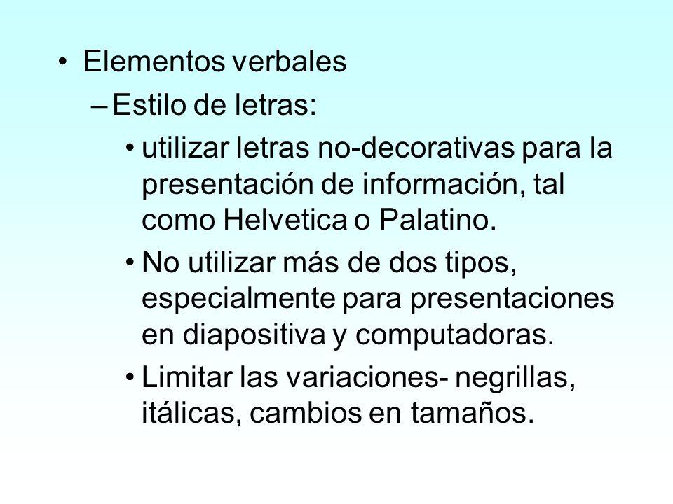 Elementos verbales –Estilo de letras: utilizar letras no-decorativas para la presentación de información, tal como Helvetica o Palatino. No utilizar m