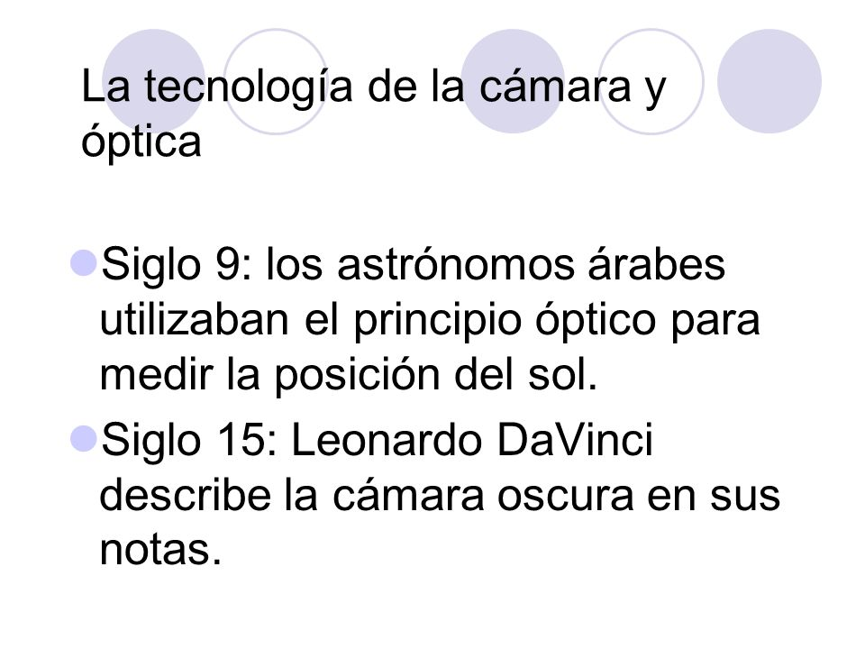 Siglo 16: Daniello Bárbaro le añadió un lente a la cámara.