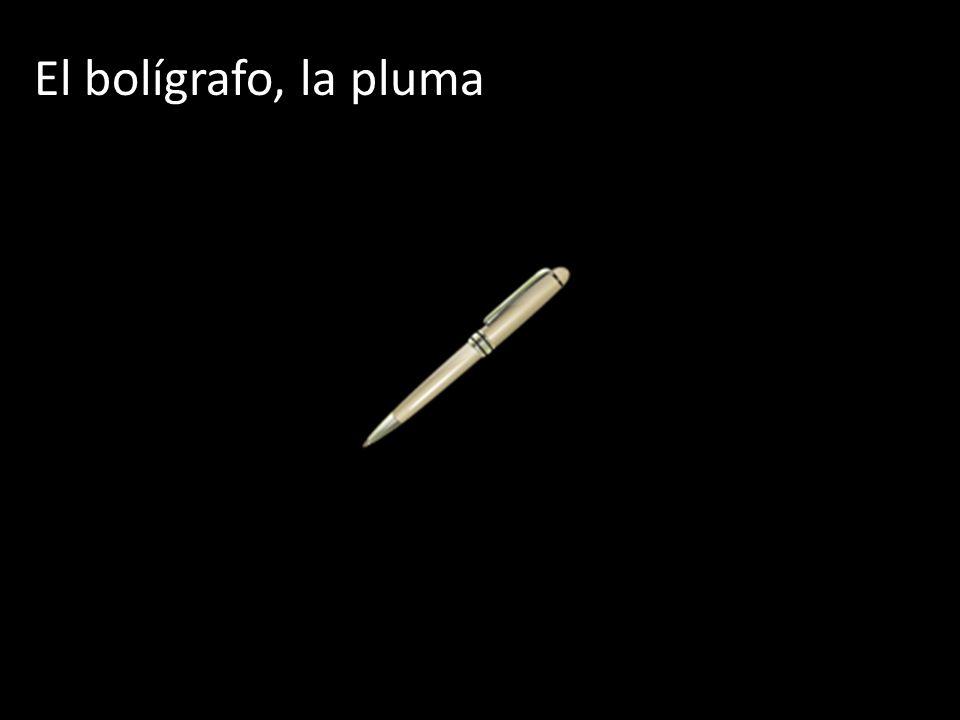 El bolígrafo, la pluma
