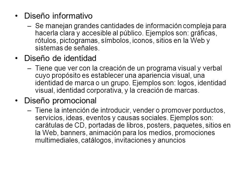 Diseño informativo –Se manejan grandes cantidades de información compleja para hacerla clara y accesible al público.