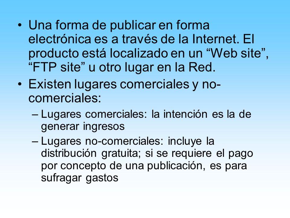 Una forma de publicar en forma electrónica es a través de la Internet.