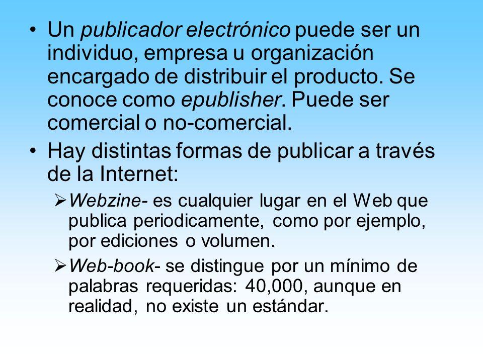 Un publicador electrónico puede ser un individuo, empresa u organización encargado de distribuir el producto.