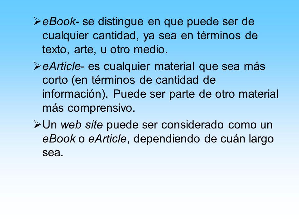 eBook- se distingue en que puede ser de cualquier cantidad, ya sea en términos de texto, arte, u otro medio.