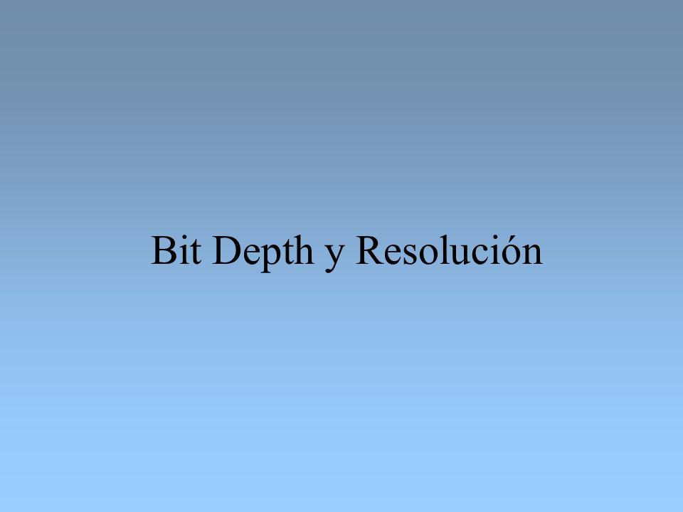 Bit Depth y Resolución