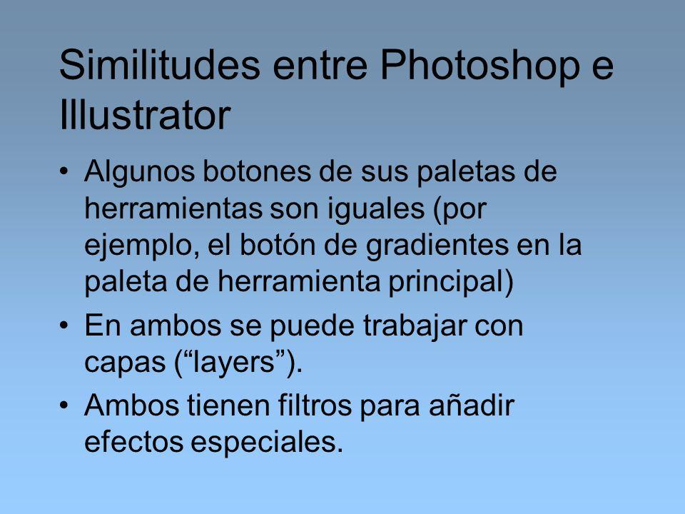Similitudes entre Photoshop e Illustrator Algunos botones de sus paletas de herramientas son iguales (por ejemplo, el botón de gradientes en la paleta