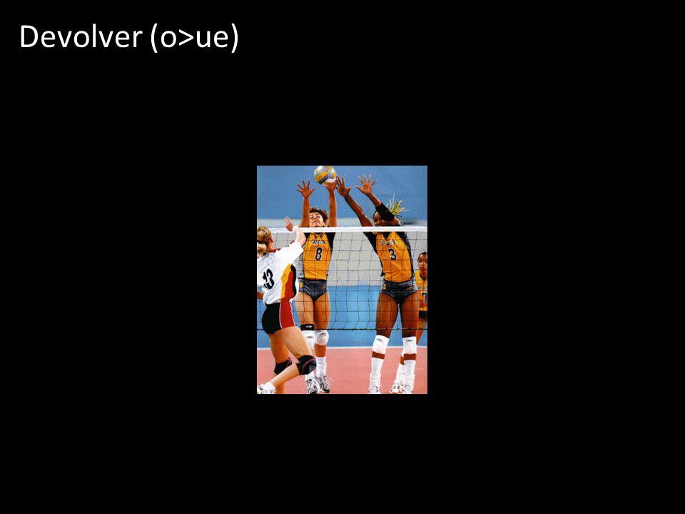 Devolver (o>ue)