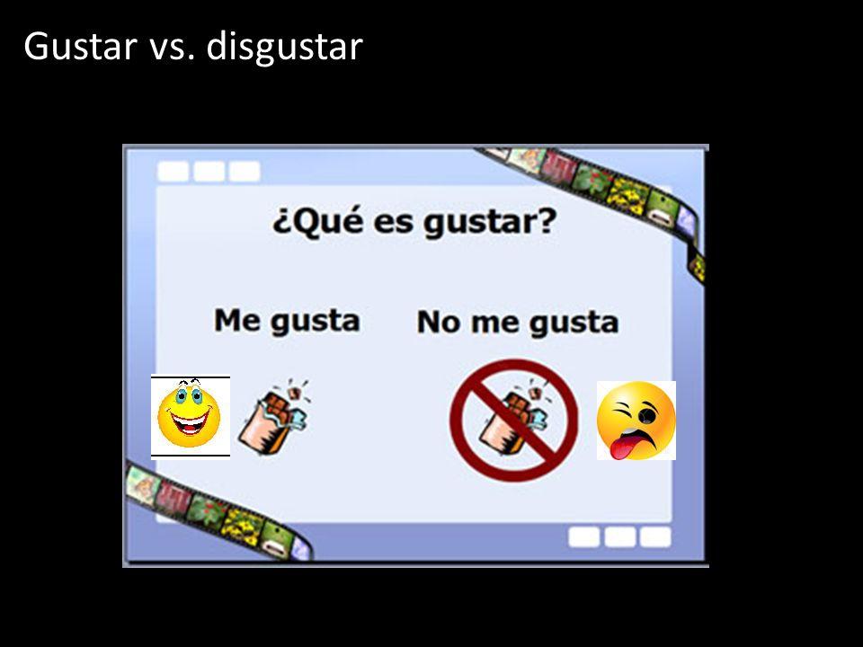 Gustar vs. disgustar