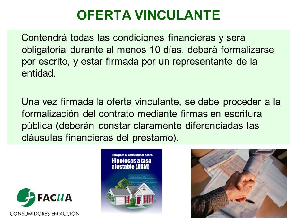 13 OFERTA VINCULANTE Contendrá todas las condiciones financieras y será obligatoria durante al menos 10 días, deberá formalizarse por escrito, y estar