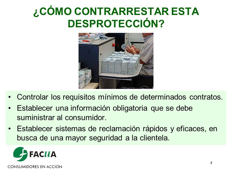 4 ¿CÓMO CONTRARRESTAR ESTA DESPROTECCIÓN? Controlar los requisitos mínimos de determinados contratos. Establecer una información obligatoria que se de