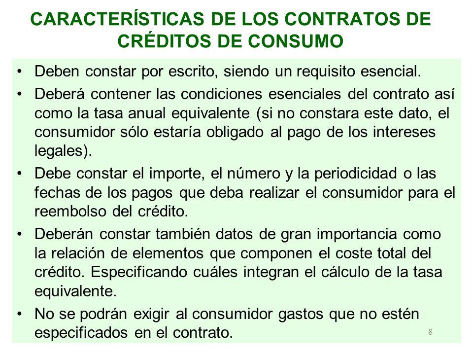 9 CRÉDITOS DE CONSUMO COMO CONTRATOS VINCULADOS Hay créditos de consumo que van directamente vinculados a operaciones principales por ejemplo el pago de un curso de enseñanza, la compra de un vehículo, las reformas de una vivienda, etc.