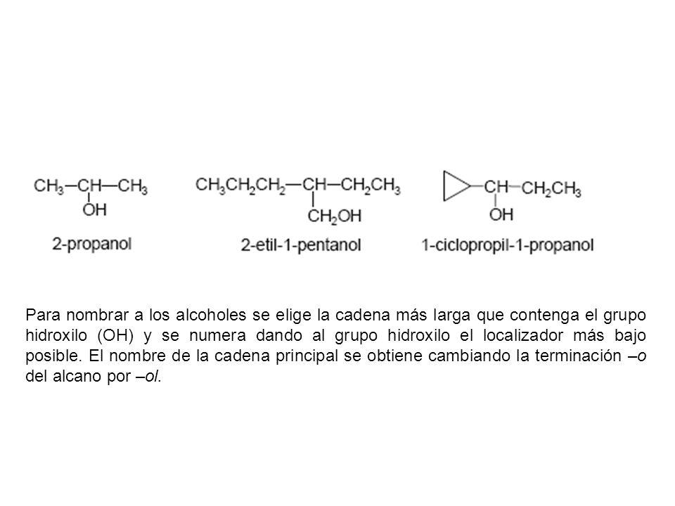 Para nombrar a los alcoholes se elige la cadena más larga que contenga el grupo hidroxilo (OH) y se numera dando al grupo hidroxilo el localizador más