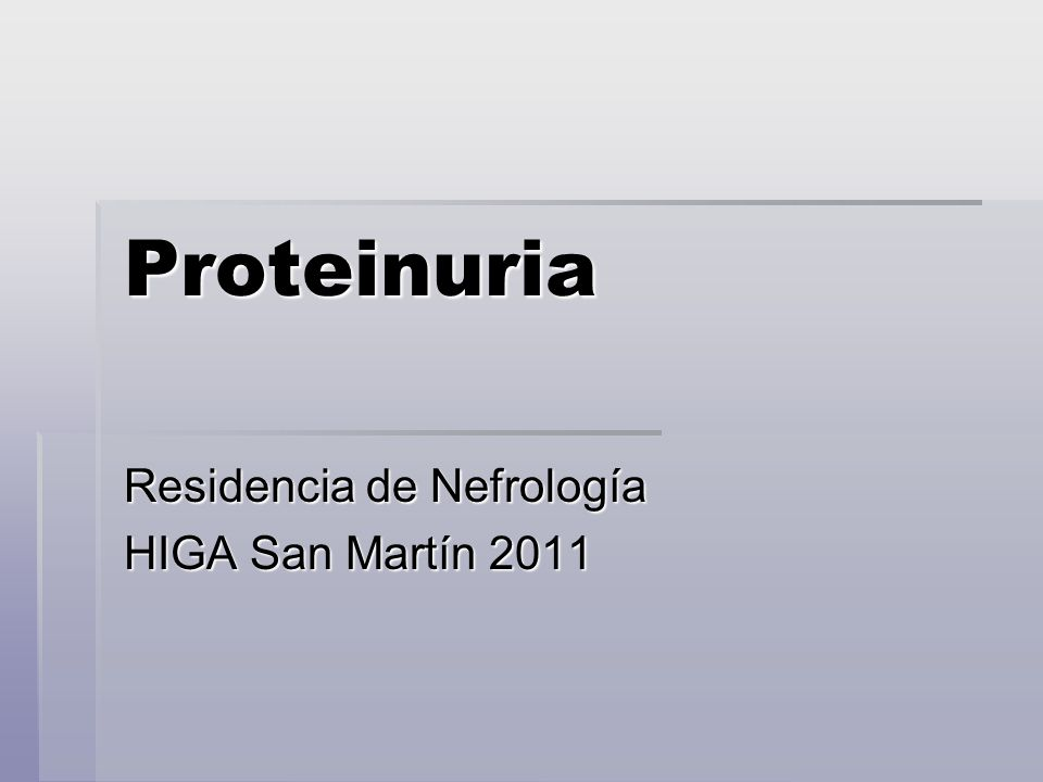 Proteinuria Residencia de Nefrología HIGA San Martín 2011