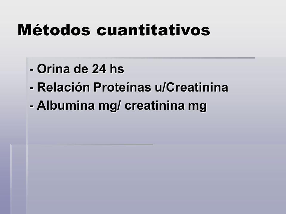 Métodos cuantitativos - Orina de 24 hs - Relación Proteínas u/Creatinina - Albumina mg/ creatinina mg