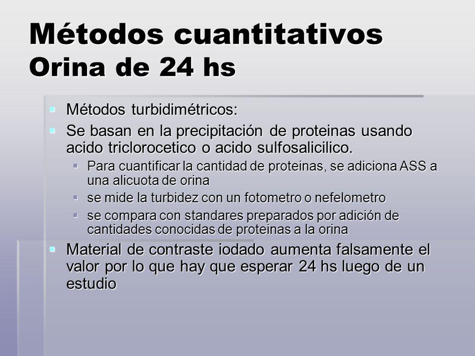 Métodos cuantitativos Orina de 24 hs Métodos turbidimétricos: Métodos turbidimétricos: Se basan en la precipitación de proteinas usando acido tricloro