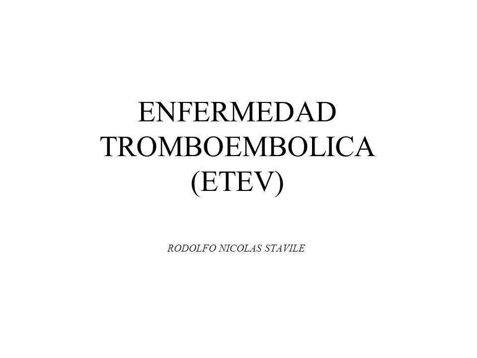 ENFERMEDAD TROMBOEMBOLICA (ETEV) RODOLFO NICOLAS STAVILE