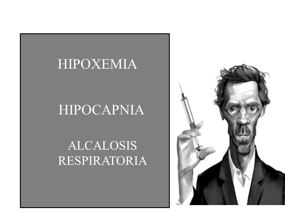 HIPOXEMIA HIPOCAPNIA ALCALOSIS RESPIRATORIA