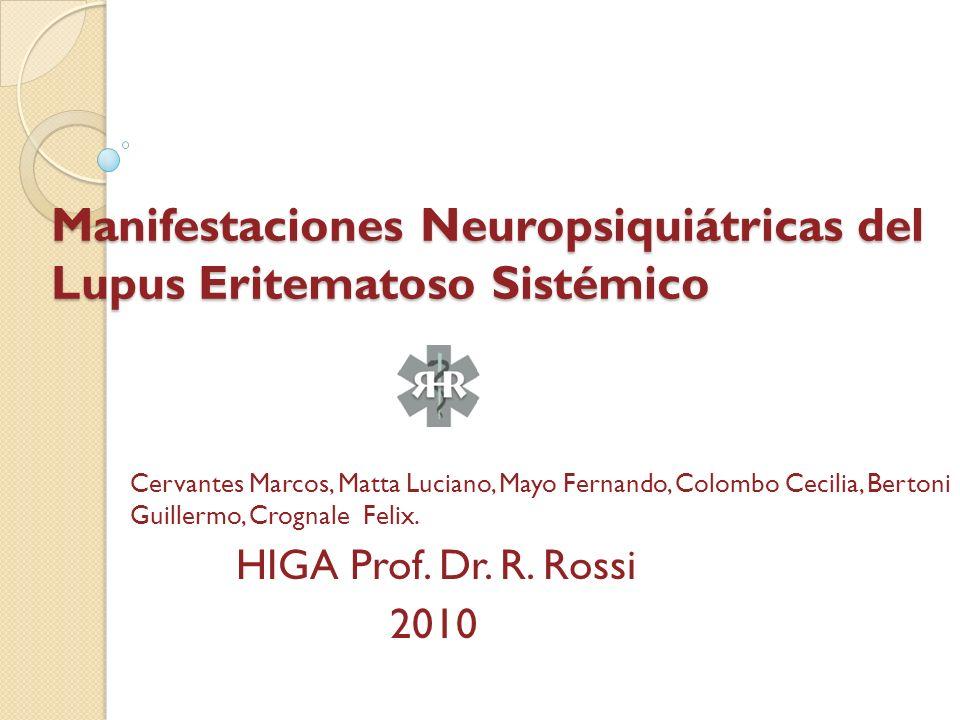 Manifestaciones Neuropsiquiátricas del Lupus Eritematoso Sistémico Cervantes Marcos, Matta Luciano, Mayo Fernando, Colombo Cecilia, Bertoni Guillermo,