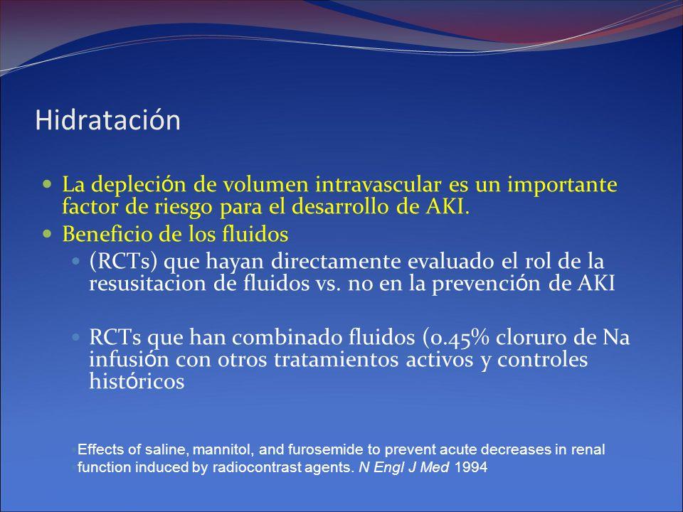 Hidratación La depleci ó n de volumen intravascular es un importante factor de riesgo para el desarrollo de AKI. Beneficio de los fluidos (RCTs) que h