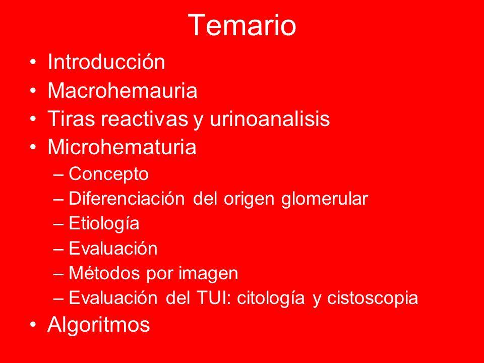 Temario Introducción Macrohemauria Tiras reactivas y urinoanalisis Microhematuria –Concepto –Diferenciación del origen glomerular –Etiología –Evaluaci