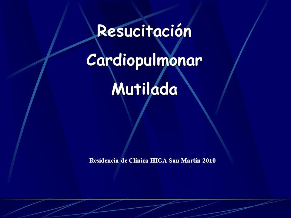 ResucitaciónCardiopulmonarMutilada Residencia de Clínica HIGA San Martín 2010