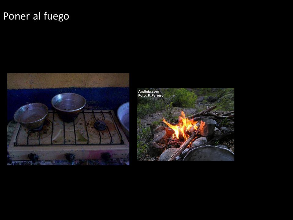Poner al fuego