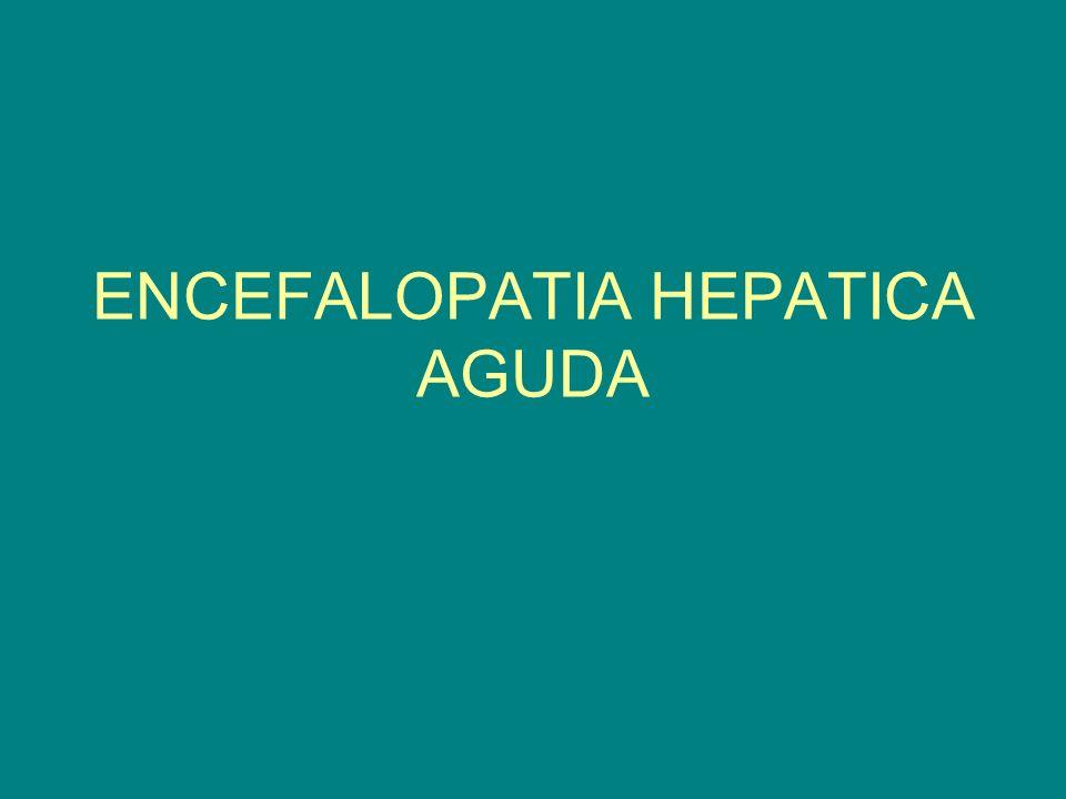 ENCEFALOPATIA HEPATICA AGUDA
