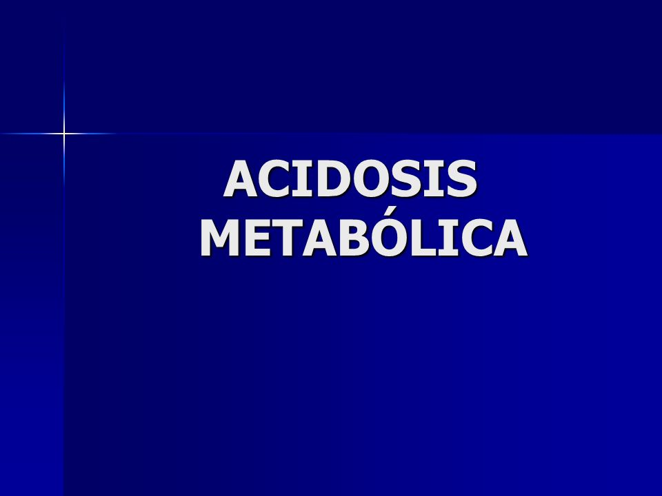 ACIDOSIS METABÓLICA