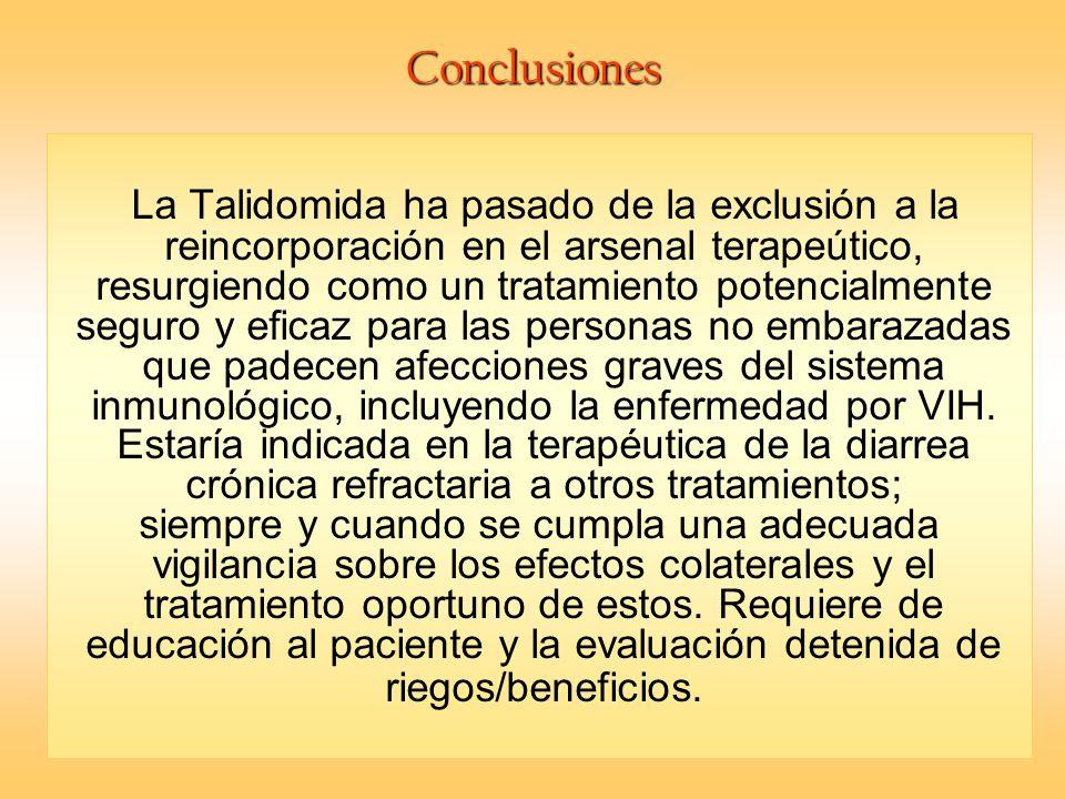 Conclusiones La Talidomida ha pasado de la exclusión a la reincorporación en el arsenal terapeútico, resurgiendo como un tratamiento potencialmente se