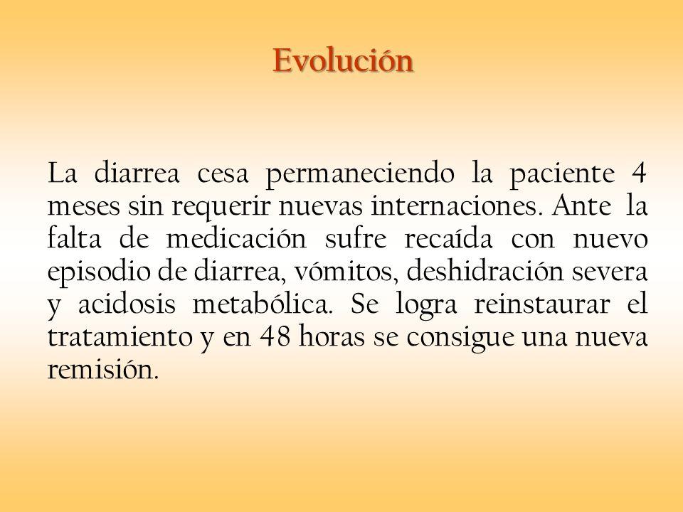 Evolución La diarrea cesa permaneciendo la paciente 4 meses sin requerir nuevas internaciones. Ante la falta de medicación sufre recaída con nuevo epi