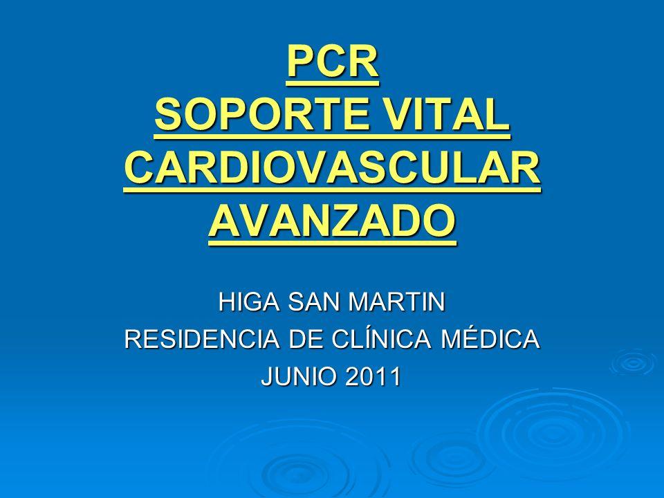 PCR SOPORTE VITAL CARDIOVASCULAR AVANZADO HIGA SAN MARTIN RESIDENCIA DE CLÍNICA MÉDICA JUNIO 2011